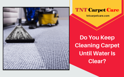 Do You Keep Cleaning Carpet Until Water Is Clear?
