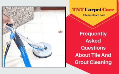 Frequently Asked Questions About Tile And Grout Cleaning